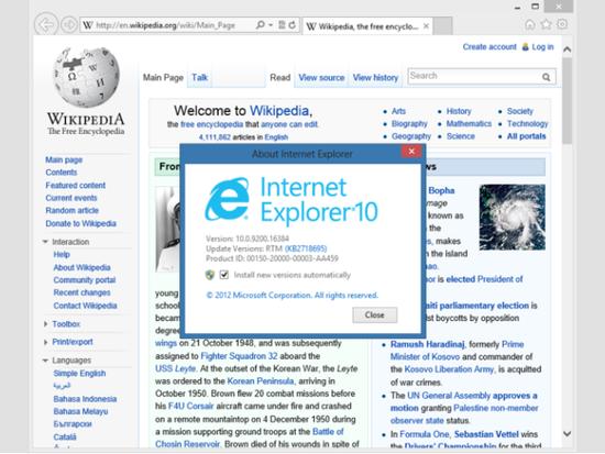 2012年:IE 10为Windows 8专属浏览器 IE 10只存在于Windows 8系统中,同时鉴于后者的特殊定位,IE 10呈现两种版本:Metro风格(现微软称为通用应用)和传统桌面风格。前者在设计上强调触屏操作友好,但不支持插件功能;后者支持插件功能,外观与上 一版本无太大差异。IE 10内置了Adobe Flash Player,不过考虑到Flash对电池续航的折损,其部分功能在Metro版本中被屏蔽。有关IE 10的评价目前大多与Windows 8捆绑在一起,因此这里不单独强调。