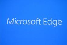 微软新浏览器定名Edge 可兼容Chrome和Firefox插件